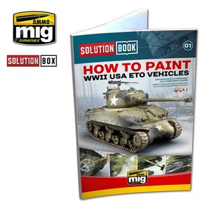Solution Book 01: How To Paint WWII USA ETO/American Vehicles