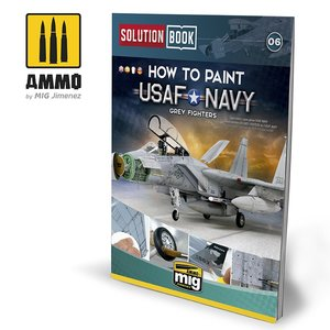 Solution Book 06: How To Paint USAF NAVY Grey Fighters