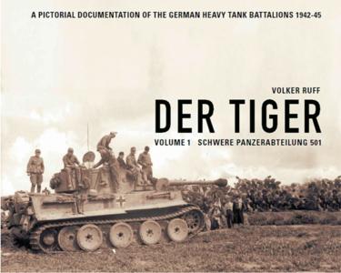 Der Tiger - volume 1 - Schwere Panzerabteilung 501 [Volker Ruff]