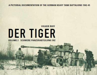 Der Tiger - volume 2 - Schwere Panzerabteilung 502 [Volker Ruff]